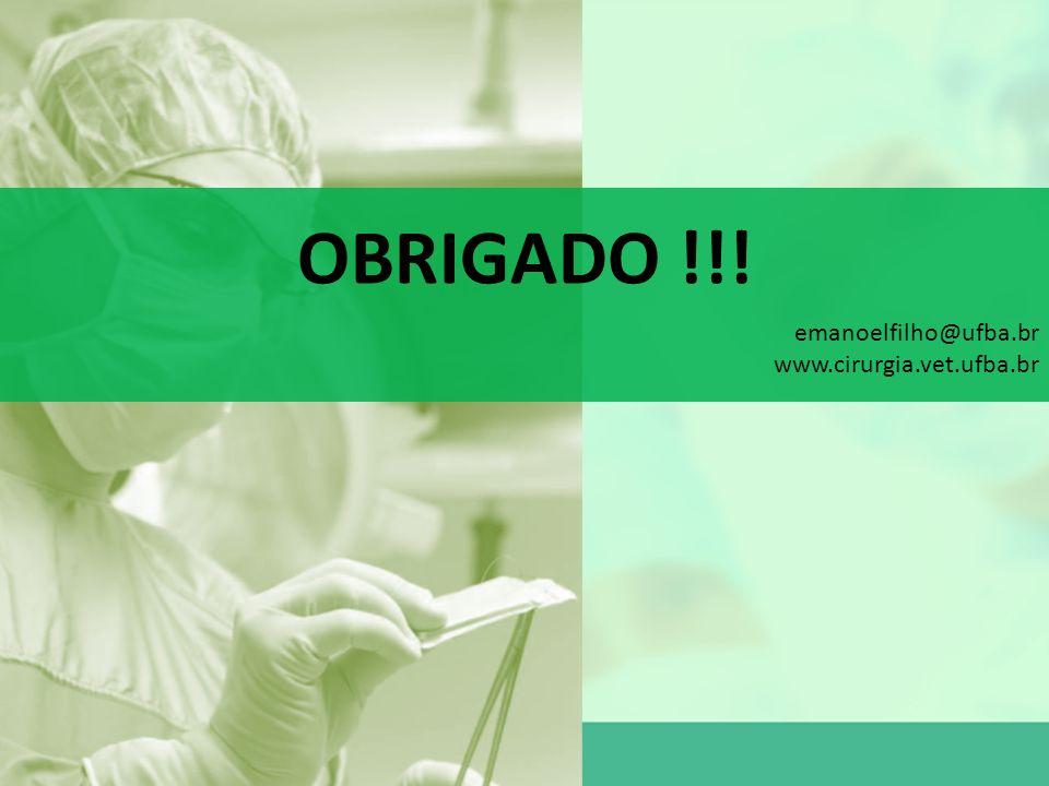 CONSIDERAÇÕES FINAIS emanoelfilho@ufba.br www.cirurgia.vet.ufba.br OBRIGADO !!!