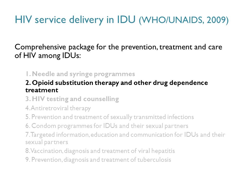 Comprehensive package for the prevention, treatment and care of HIV among IDUs: 1.