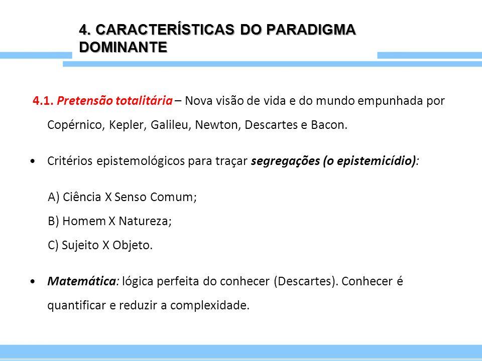 4.CARACTERÍSTICAS DO PARADIGMA DOMINANTE 4.2. Primado da Causalidade – A legislação sobre o mundo.
