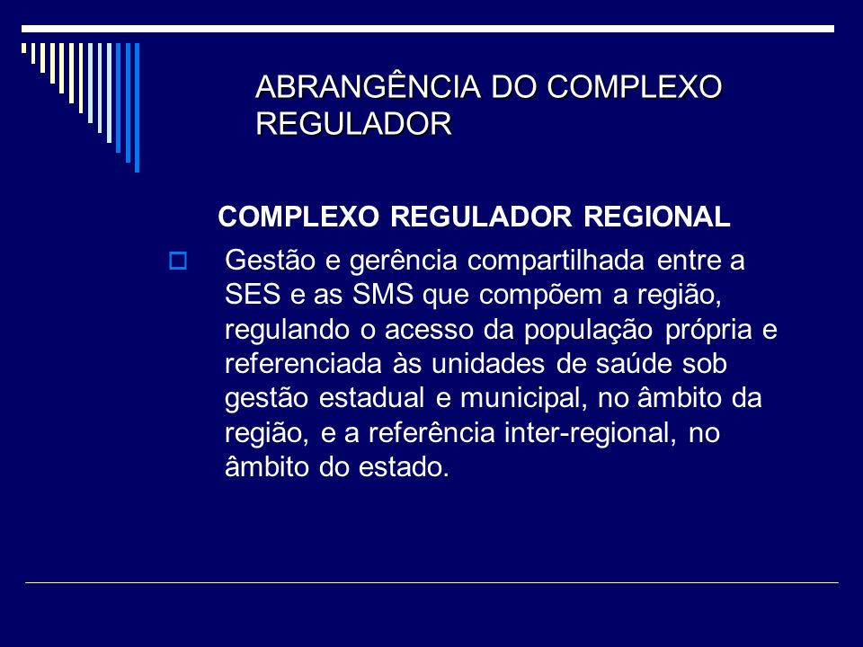 ABRANGÊNCIA DO COMPLEXO REGULADOR III.