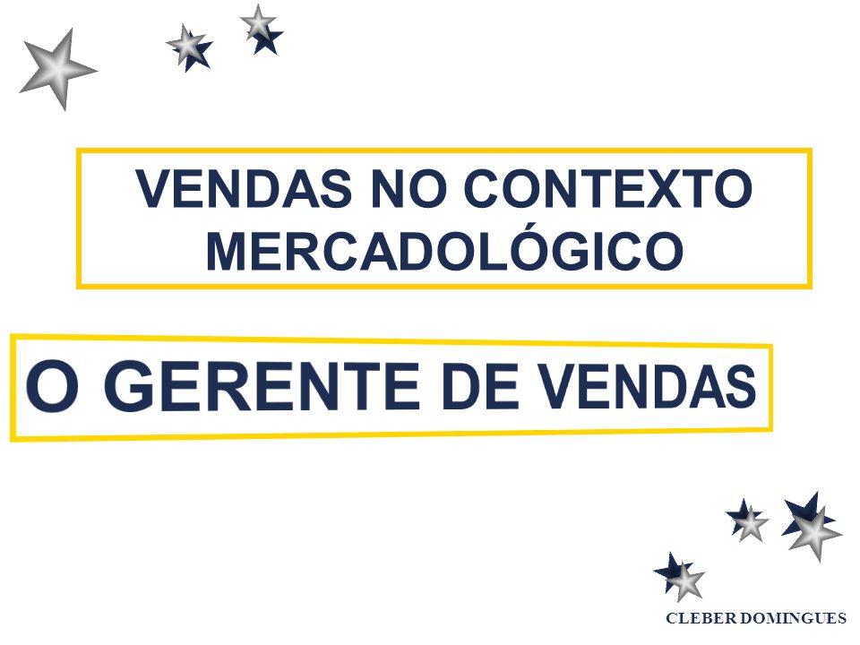 VENDAS NO CONTEXTO MERCADOLÓGICO CLEBER DOMINGUES