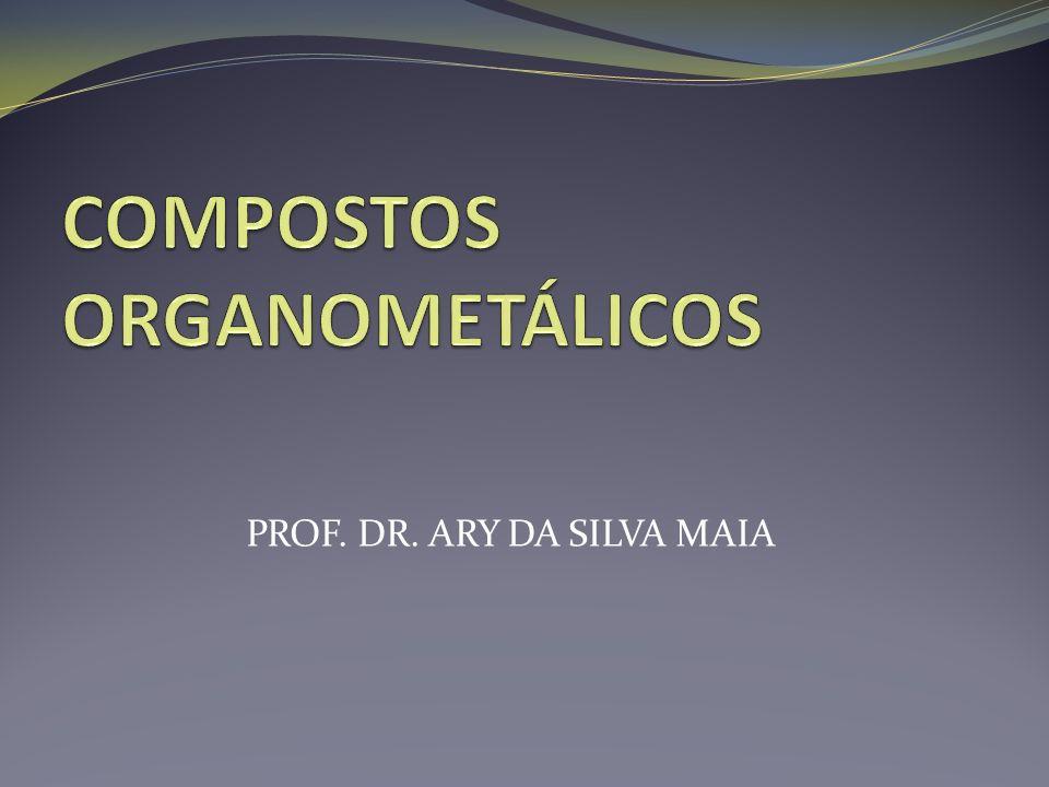 COMPOSTOS ORGANOMETÁLICOS 2PROF.DR.