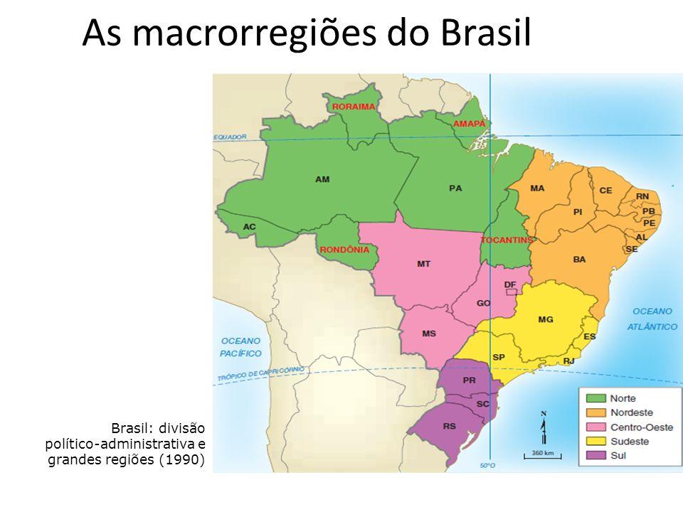 As macrorregiões do Brasil Brasil: divisão político-administrativa e grandes regiões (1990)