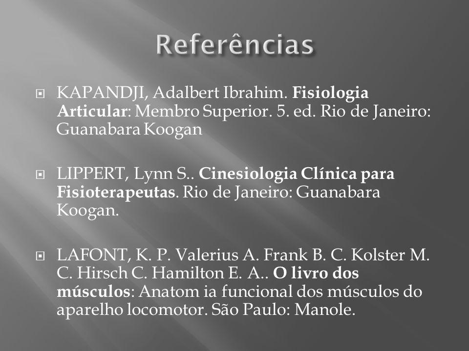 KAPANDJI, Adalbert Ibrahim.Fisiologia Articular : Membro Superior.