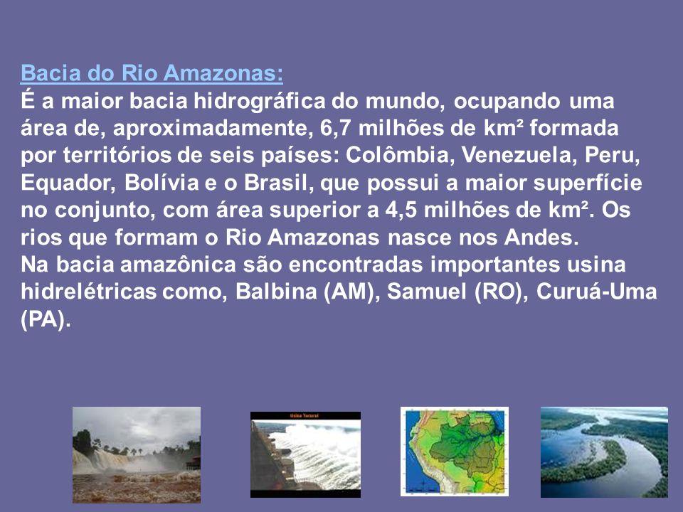 Bacia do Rio Amazonas: É a maior bacia hidrográfica do mundo, ocupando uma área de, aproximadamente, 6,7 milhões de km² formada por territórios de sei