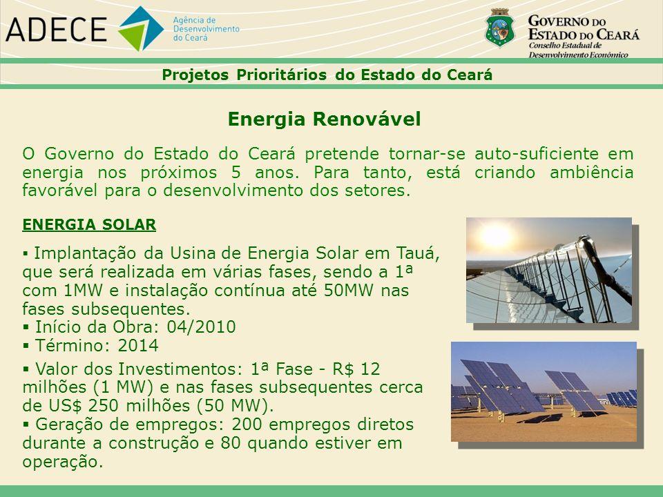 Energia Renovável ENERGIA SOLAR Implantação da Usina de Energia Solar em Tauá, que será realizada em várias fases, sendo a 1ª com 1MW e instalação con
