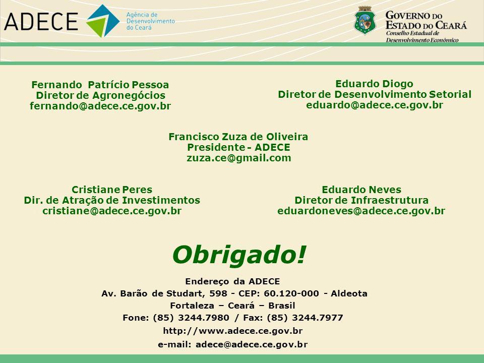 Endereço da ADECE Av. Barão de Studart, 598 - CEP: 60.120-000 - Aldeota Fortaleza – Ceará – Brasil Fone: (85) 3244.7980 / Fax: (85) 3244.7977 http://w