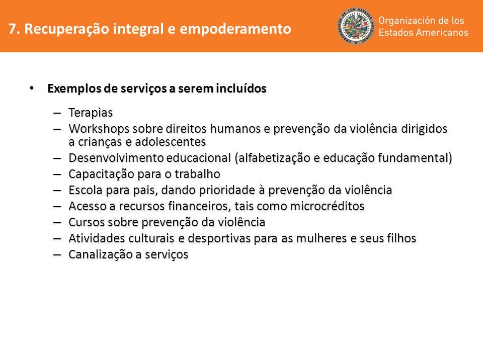 Exemplos de serviços a serem incluídos Exemplos de serviços a serem incluídos – Terapias – Workshops sobre direitos humanos e prevenção da violência d