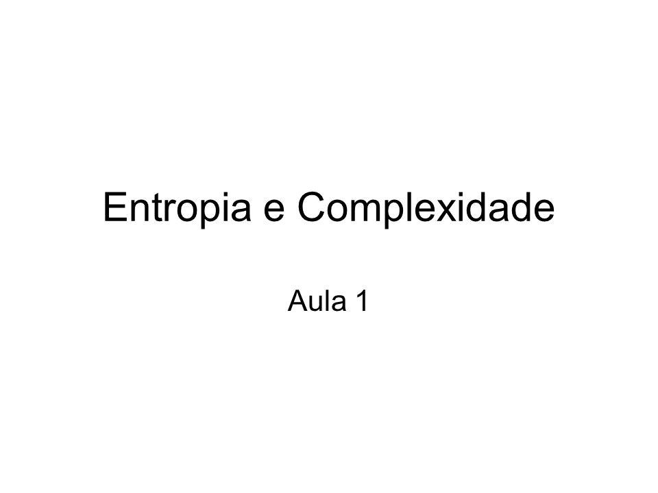 Entropia e Complexidade Aula 1
