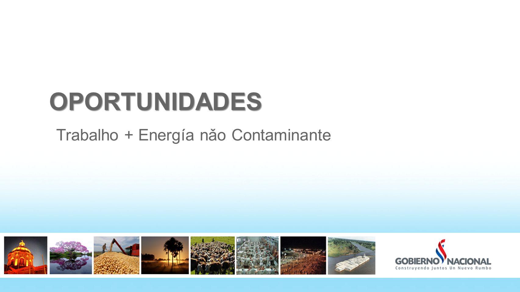 OPORTUNIDADES Trabalho + Energía nǎo Contaminante