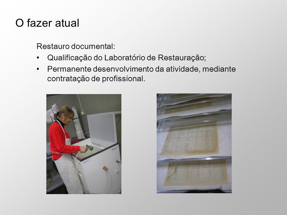Restauro documental: Qualificação do Laboratório de Restauração; Permanente desenvolvimento da atividade, mediante contratação de profissional. O faze