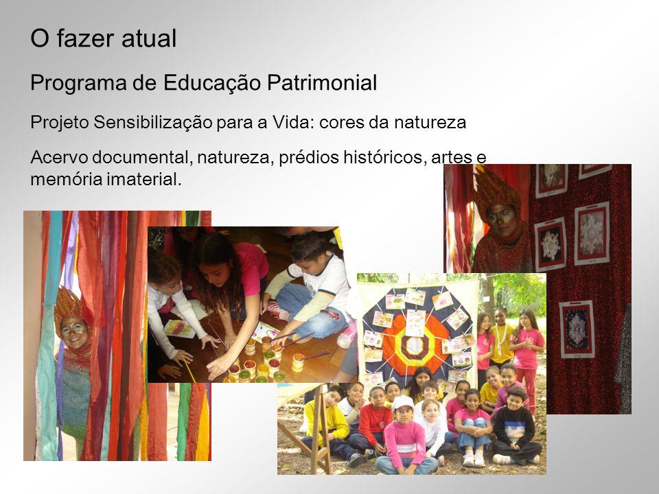 Projeto Sensibilização para a Vida: cores da natureza Acervo documental, natureza, prédios históricos, artes e memória imaterial. Programa de Educação