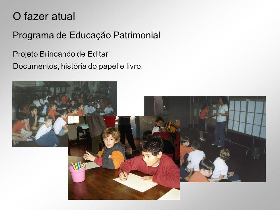 Projeto Brincando de Editar Documentos, história do papel e livro. Programa de Educação Patrimonial O fazer atual
