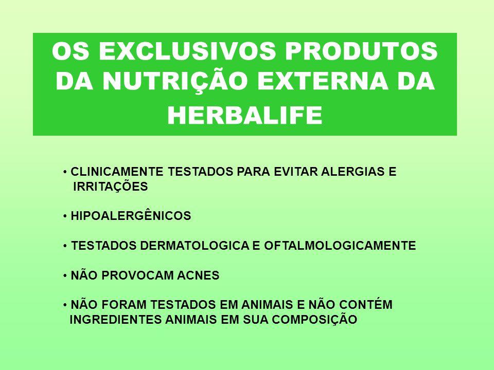 OS EXCLUSIVOS PRODUTOS DA NUTRIÇÃO EXTERNA DA HERBALIFE CLINICAMENTE TESTADOS PARA EVITAR ALERGIAS E IRRITAÇÕES HIPOALERGÊNICOS TESTADOS DERMATOLOGICA