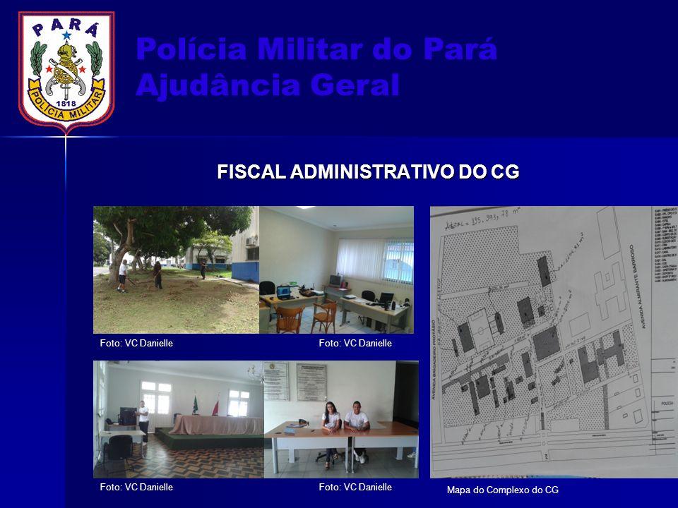 Polícia Militar do Pará Ajudância Geral FISCAL ADMINISTRATIVO DO CG Foto: VC Danielle 11 Mapa do Complexo do CG
