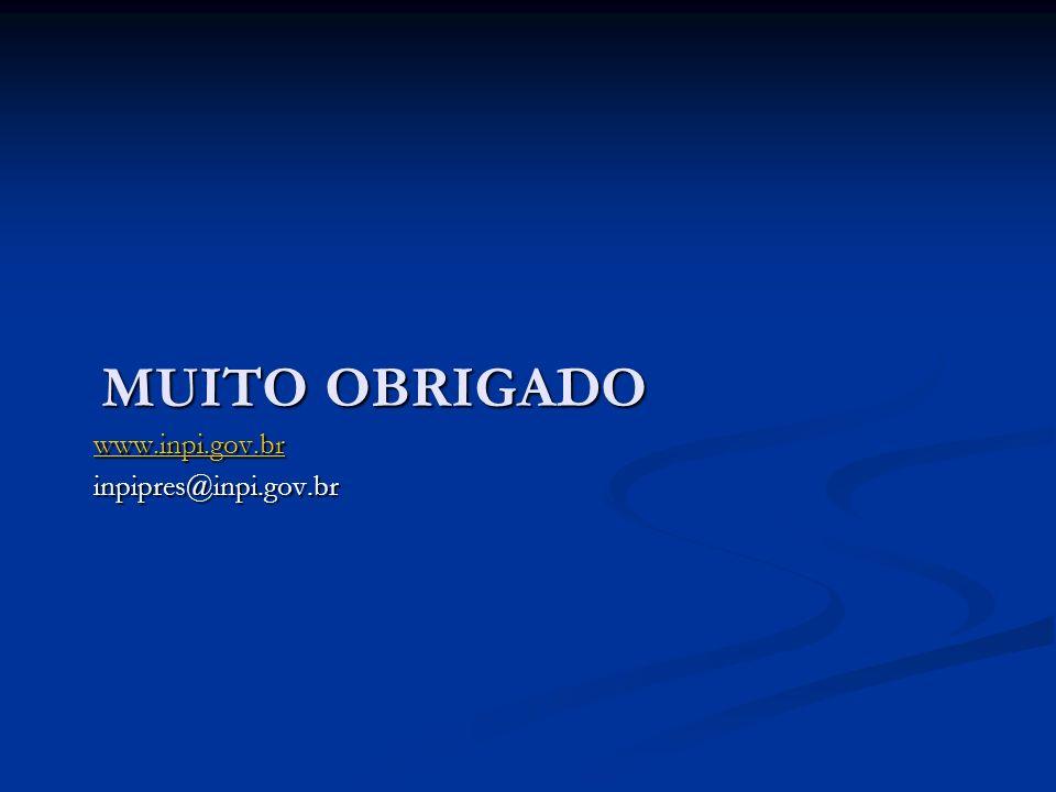 MUITO OBRIGADO www.inpi.gov.br inpipres@inpi.gov.br