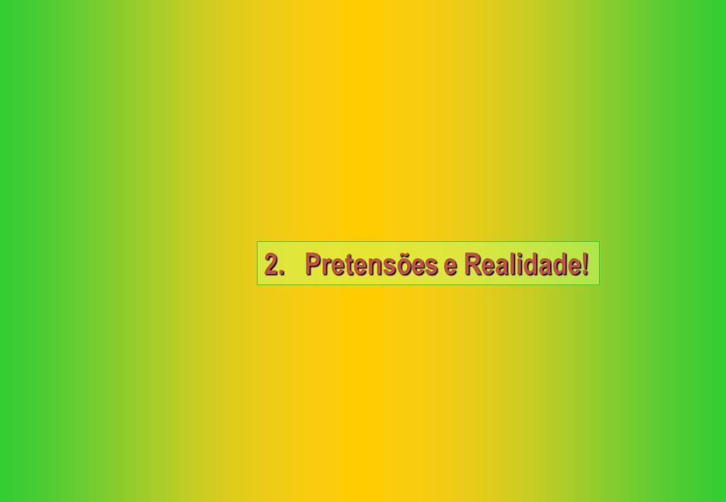 2. Pretensões e Realidade!