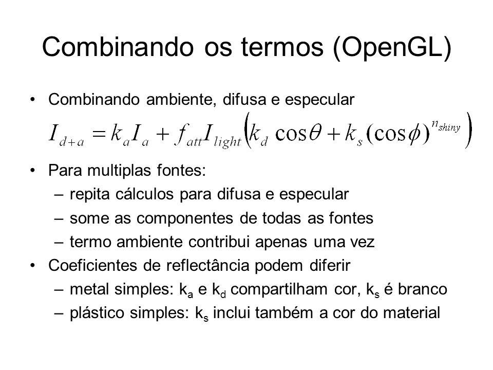 Combinando os termos (OpenGL) Combinando ambiente, difusa e especular Para multiplas fontes: –repita cálculos para difusa e especular –some as compone