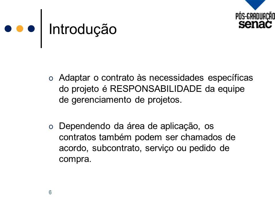 Introdução o Adaptar o contrato às necessidades específicas do projeto é RESPONSABILIDADE da equipe de gerenciamento de projetos.