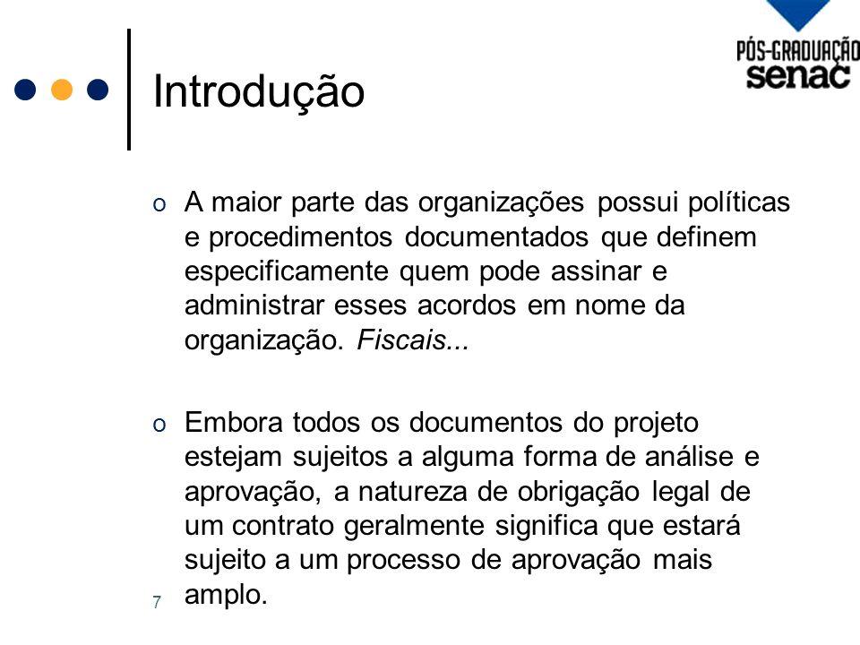 Introdução o A maior parte das organizações possui políticas e procedimentos documentados que definem especificamente quem pode assinar e administrar esses acordos em nome da organização.