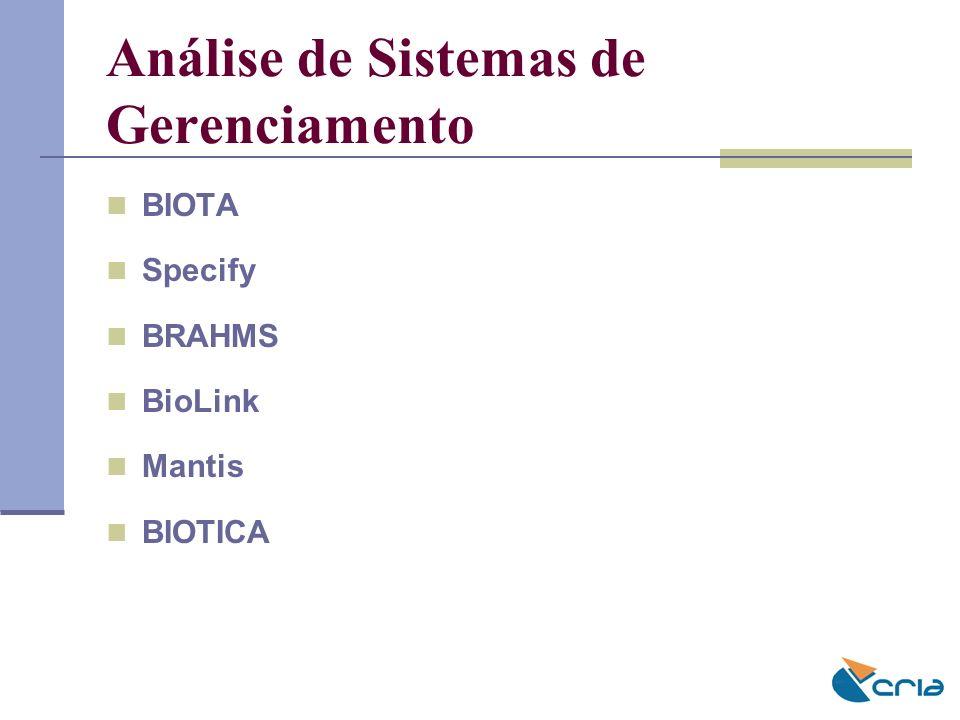 Análise de Sistemas de Gerenciamento BIOTA Specify BRAHMS BioLink Mantis BIOTICA