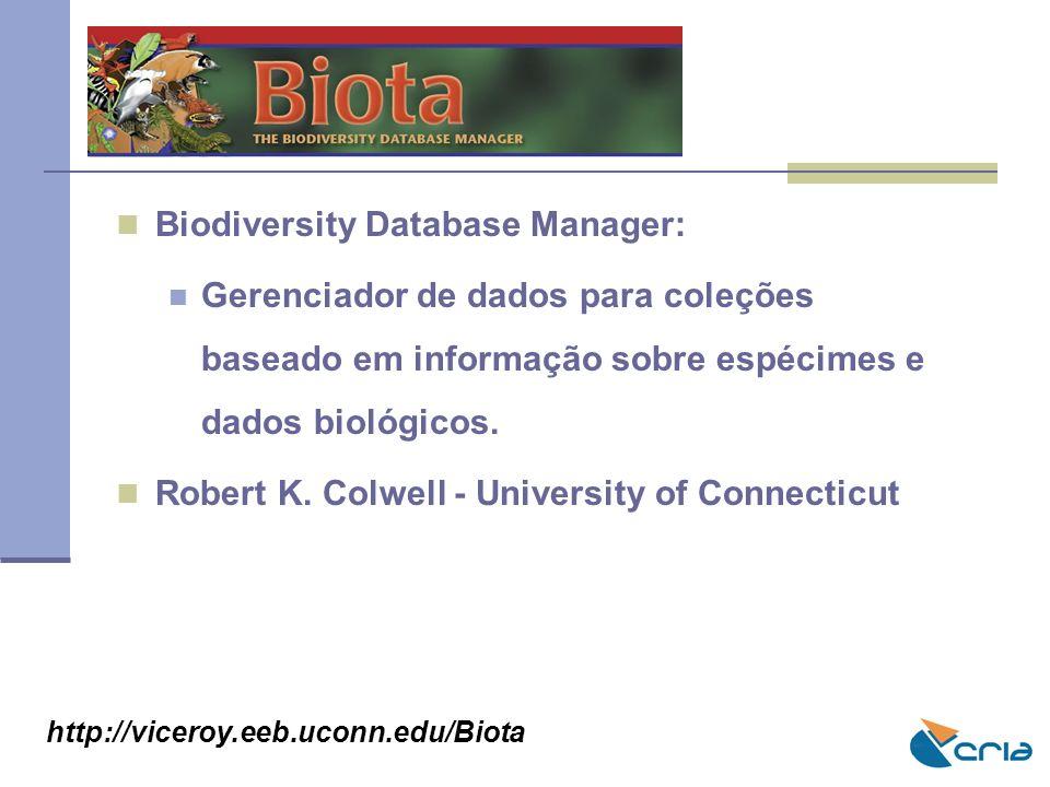 BIOTA Biodiversity Database Manager: Gerenciador de dados para coleções baseado em informação sobre espécimes e dados biológicos. Robert K. Colwell -