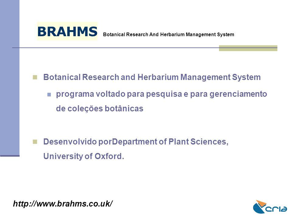 Botanical Research and Herbarium Management System programa voltado para pesquisa e para gerenciamento de coleções botânicas Desenvolvido porDepartmen