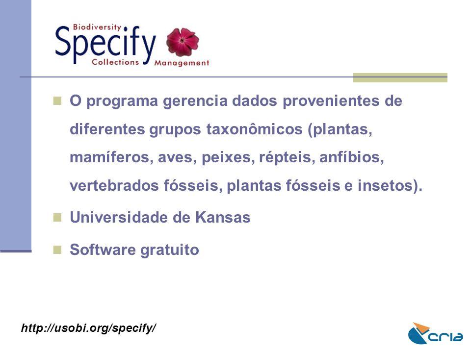 O programa gerencia dados provenientes de diferentes grupos taxonômicos (plantas, mamíferos, aves, peixes, répteis, anfíbios, vertebrados fósseis, pla