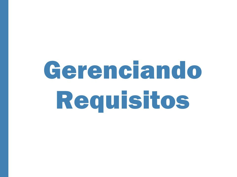 Gerenciando Requisitos