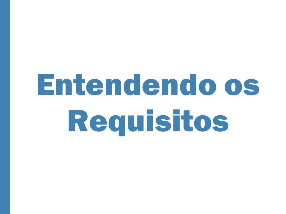 Entendendo os Requisitos