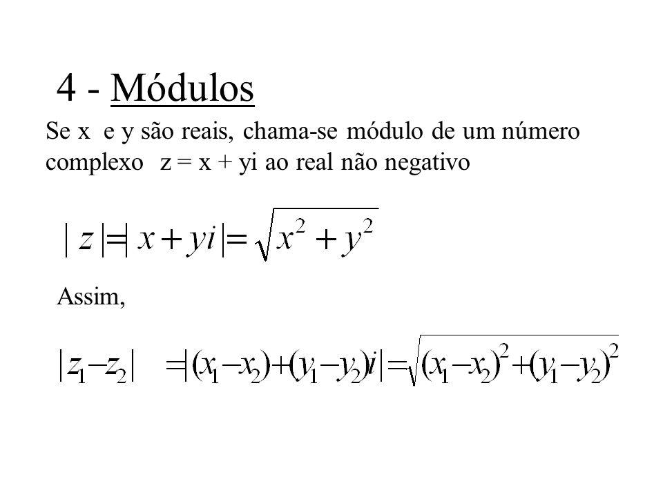 5 - Conjugados complexos Chama-se conjugado do número complexo z = (x, y) = x + yi ao complexo z = x - yi = (x, -y) Se z 1 = (x 1, y 1 ) e z 2 = (x 2, y 2 ), então z 1 + z 2 = x 1 + x 2 - (y 1 + y 2 )i = (x 1 - y 1 i) + (x 2 - y 2 i) = z 1 + z 2 Ou seja o conjugado da soma é igual a soma dos conjugados.