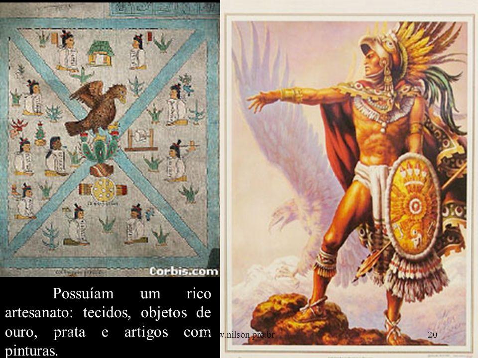 Possuíam um rico artesanato: tecidos, objetos de ouro, prata e artigos com pinturas. 8/5/201420www.nilson.pro.br
