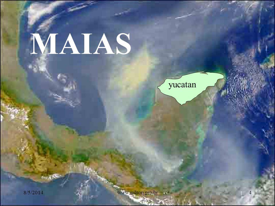 MAIAS yucatan 8/5/20144www.nilson.pro.br