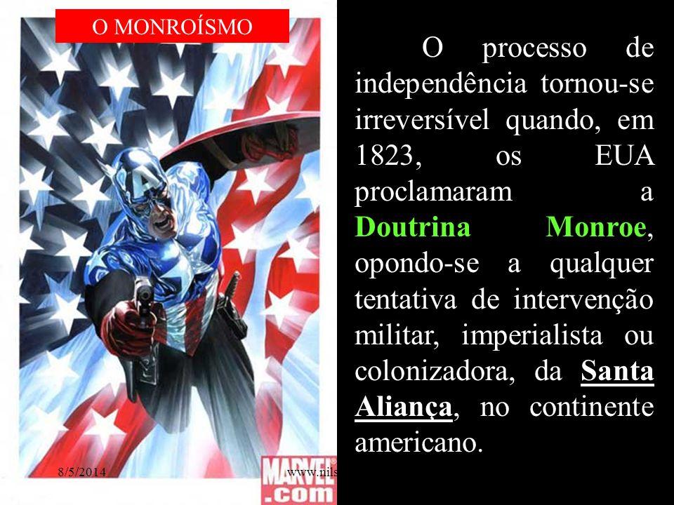 O processo de independência tornou-se irreversível quando, em 1823, os EUA proclamaram a Doutrina Monroe, opondo-se a qualquer tentativa de intervençã
