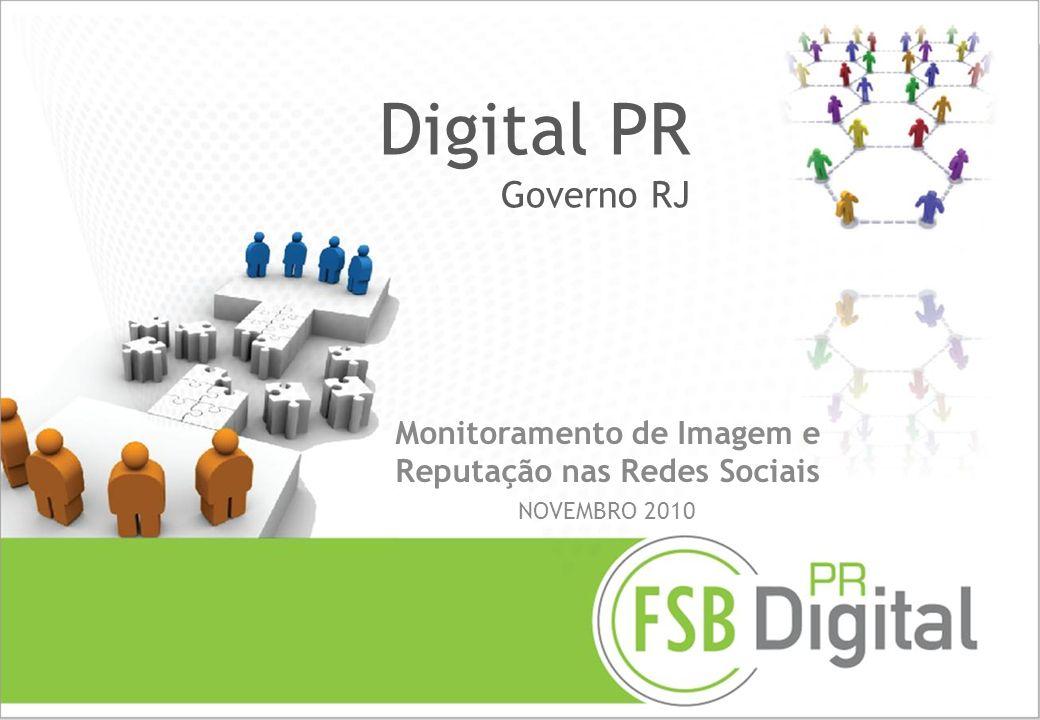 Monitoramento de Imagem e Reputação nas Redes Sociais NOVEMBRO 2010 Digital PR Governo RJ