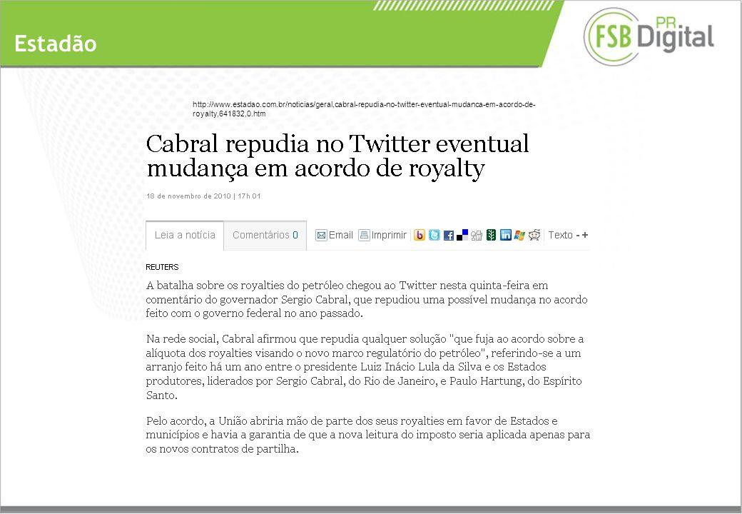 Estadão http://www.estadao.com.br/noticias/geral,cabral-repudia-no-twitter-eventual-mudanca-em-acordo-de- royalty,641832,0.htm