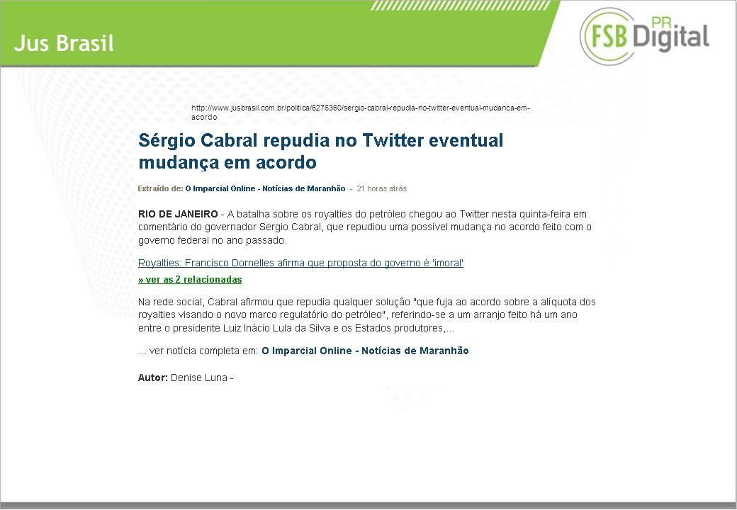 Jus Brasil http://www.jusbrasil.com.br/politica/6276360/sergio-cabral-repudia-no-twitter-eventual-mudanca-em- acordo