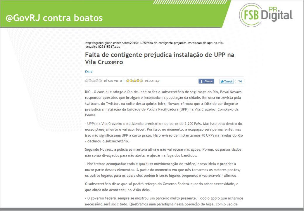 @GovRJ contra boatos http://oglobo.globo.com/rio/mat/2010/11/25/falta-de-contigente-prejudica-instalacao-de-upp-na-vila- cruzeiro-923115317.asp