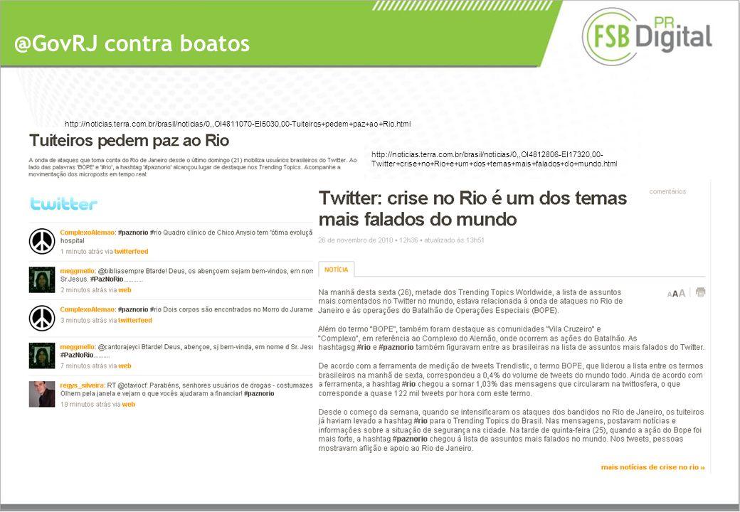 @GovRJ contra boatos http://noticias.terra.com.br/brasil/noticias/0,,OI4812806-EI17320,00- Twitter+crise+no+Rio+e+um+dos+temas+mais+falados+do+mundo.html http://noticias.terra.com.br/brasil/noticias/0,,OI4811070-EI5030,00-Tuiteiros+pedem+paz+ao+Rio.html