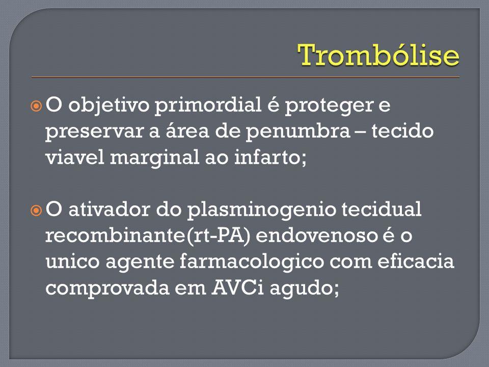 O objetivo primordial é proteger e preservar a área de penumbra – tecido viavel marginal ao infarto; O ativador do plasminogenio tecidual recombinante