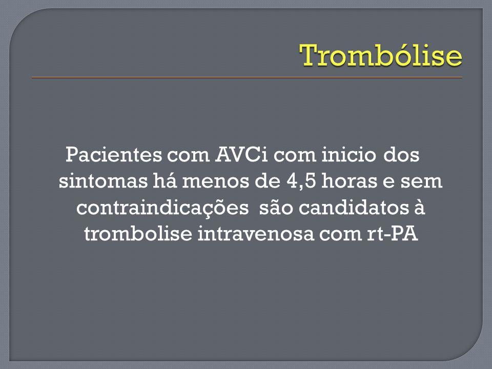 Pacientes com AVCi com inicio dos sintomas há menos de 4,5 horas e sem contraindicações são candidatos à trombolise intravenosa com rt-PA