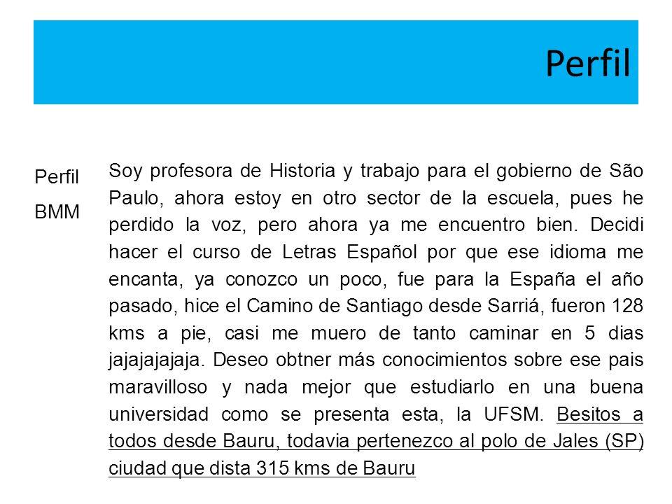 Perfil BMM Soy profesora de Historia y trabajo para el gobierno de São Paulo, ahora estoy en otro sector de la escuela, pues he perdido la voz, pero a