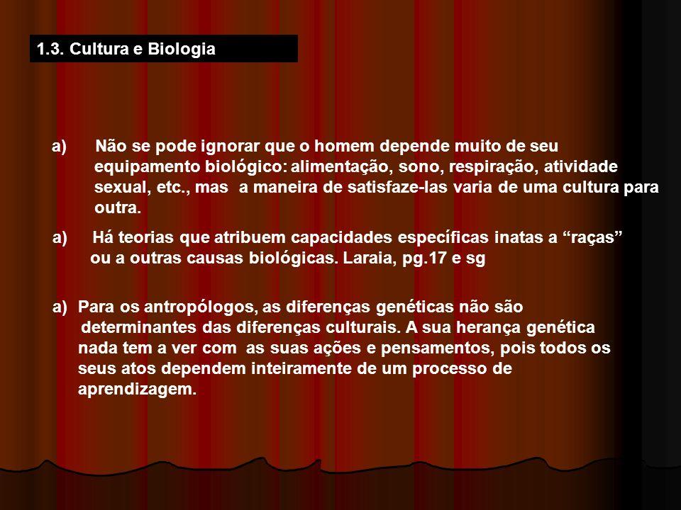b) Diversidade cultural 1.A diversidade de comportamento dos seres humanos sempre foi um enigma.