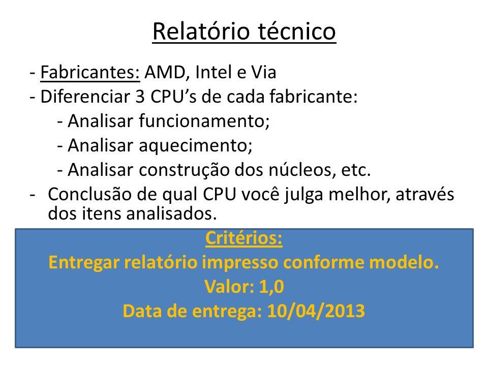 Relatório técnico - Fabricantes: AMD, Intel e Via - Diferenciar 3 CPUs de cada fabricante: - Analisar funcionamento; - Analisar aquecimento; - Analisa