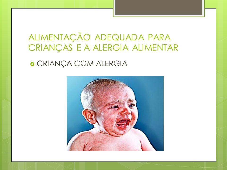 ALIMENTAÇÃO ADEQUADA PARA CRIANÇAS E A ALERGIA ALIMENTAR CRIANÇA COM ALERGIA