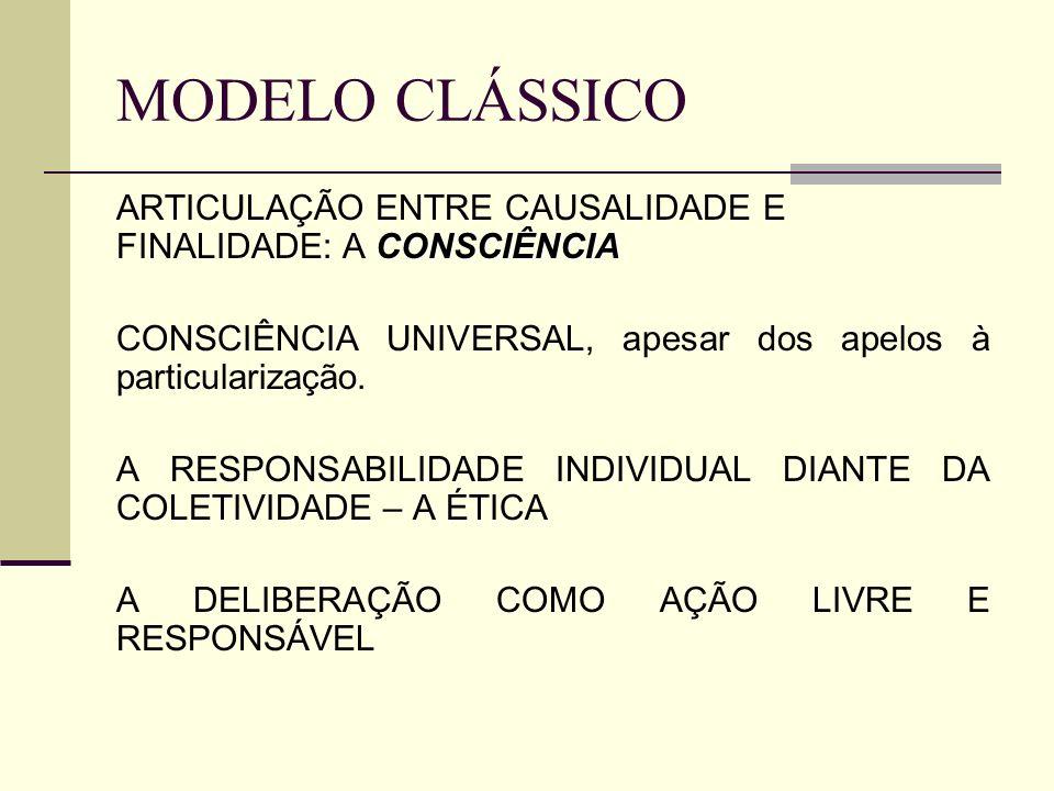 MODELO CLÁSSICO CONSCIÊNCIA ARTICULAÇÃO ENTRE CAUSALIDADE E FINALIDADE: A CONSCIÊNCIA CONSCIÊNCIA UNIVERSAL, apesar dos apelos à particularização.
