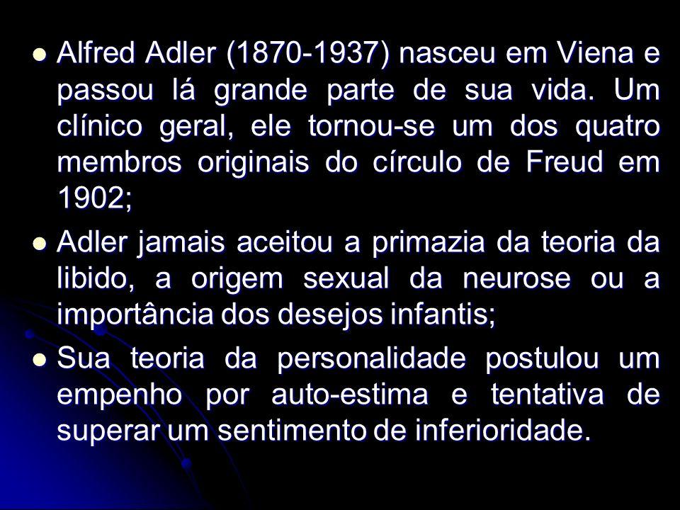 Alfred Adler (1870-1937) nasceu em Viena e passou lá grande parte de sua vida. Um clínico geral, ele tornou-se um dos quatro membros originais do círc