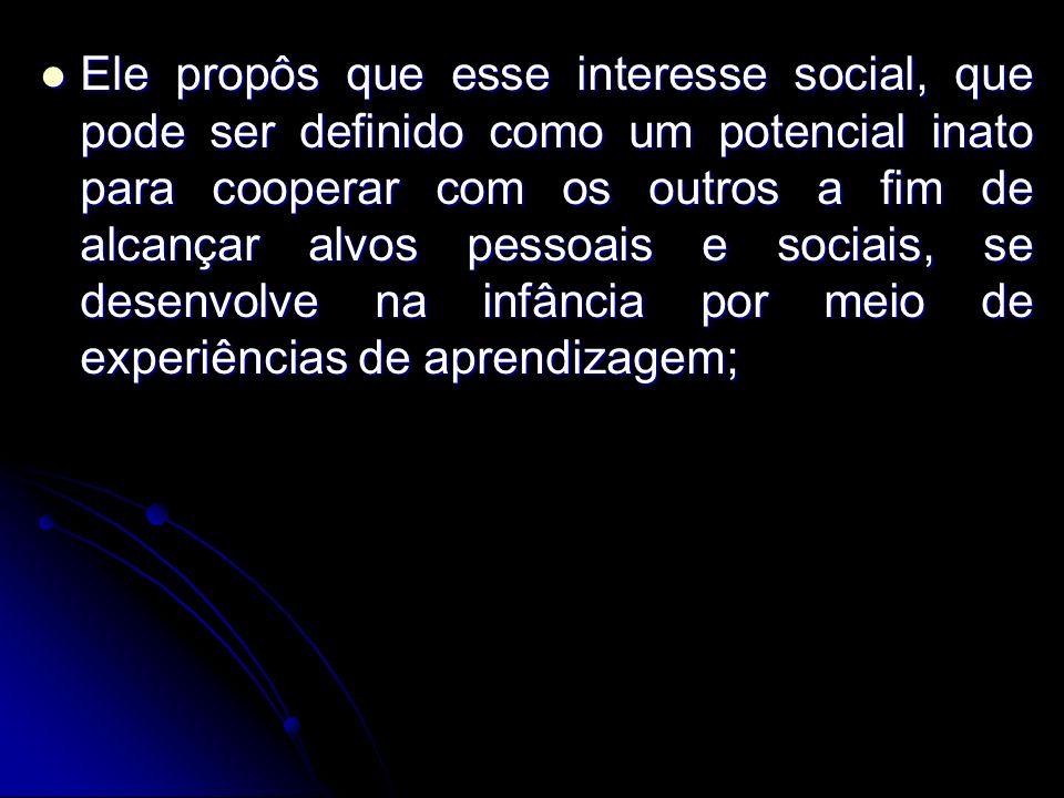 Ele propôs que esse interesse social, que pode ser definido como um potencial inato para cooperar com os outros a fim de alcançar alvos pessoais e soc