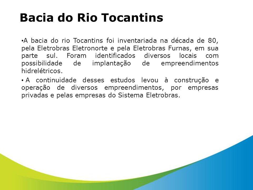 Bacia do Rio Tocantins A bacia do rio Tocantins foi inventariada na década de 80, pela Eletrobras Eletronorte e pela Eletrobras Furnas, em sua parte s