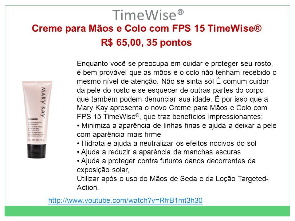 TimeWise® Creme para Mãos e Colo com FPS 15 TimeWise® R$ 65,00, 35 pontos Enquanto você se preocupa em cuidar e proteger seu rosto, é bem provável que